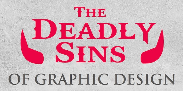Infographic: The Deadly Sins Of Graphic Design
