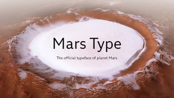 Mars Gets Its First Typeface, Equivalent To 'Helvetica' On Earth