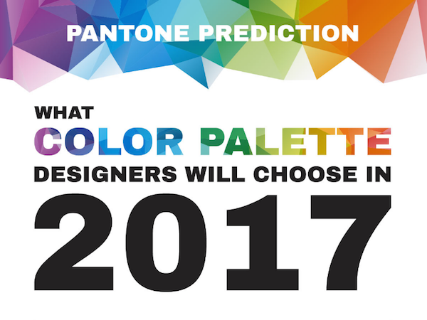 Infographic: PANTONE Prediction Of Color Palettes For Designers In 2017