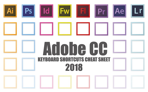 Infographic: 2018 Adobe CC Keyboard Cheat Sheet That Speeds Up Your Workflow