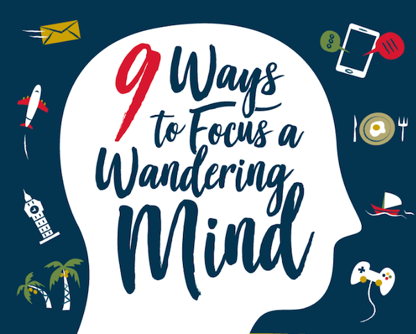 Infographic: Nine Ways To Focus And Calm Your Wandering Mind