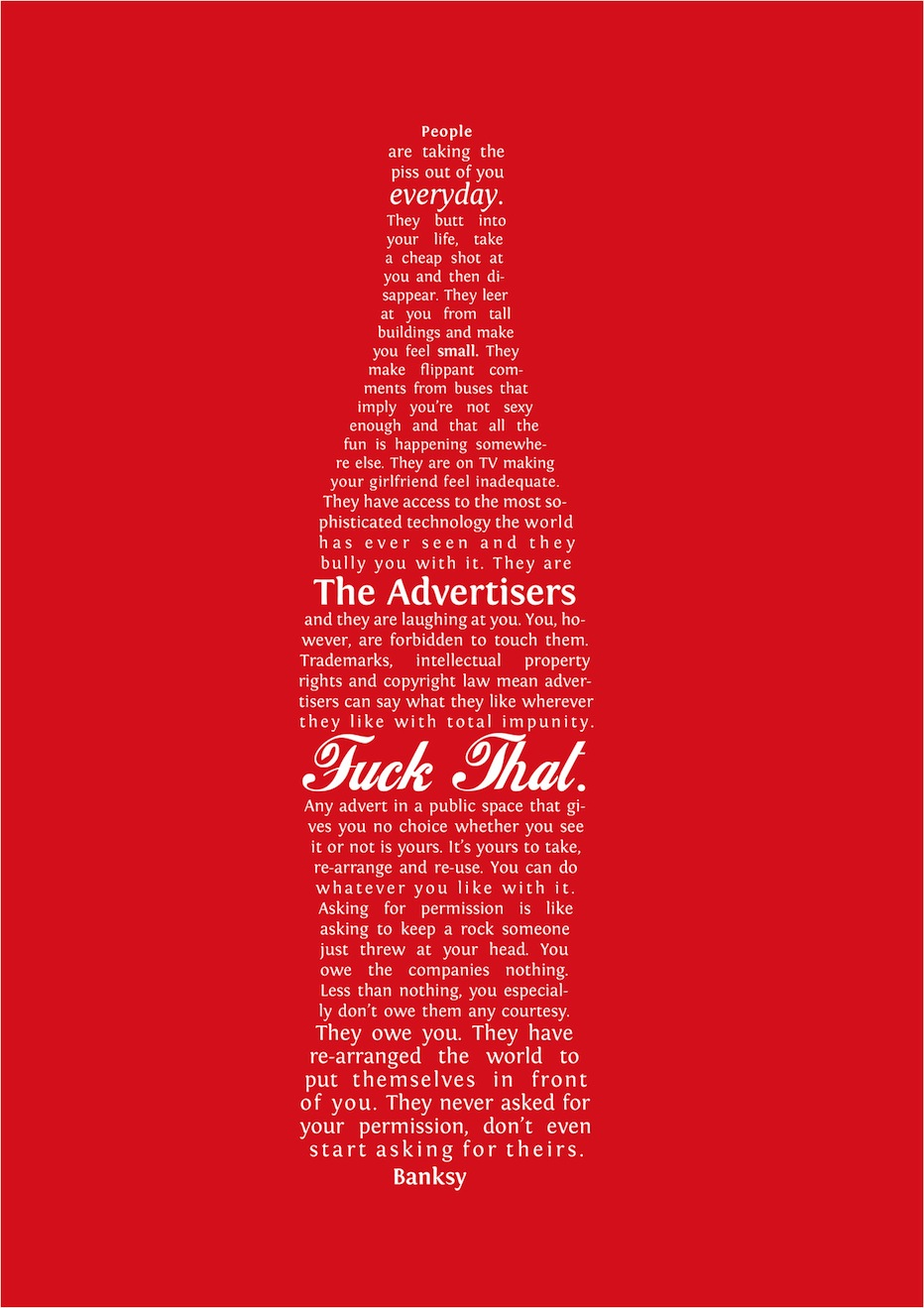 Typographic anti ad forms banksy s quote into the shape of a