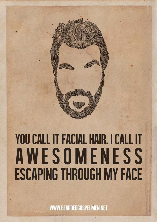 minimalist posters of hilarious quotes about why beards are great. Black Bedroom Furniture Sets. Home Design Ideas