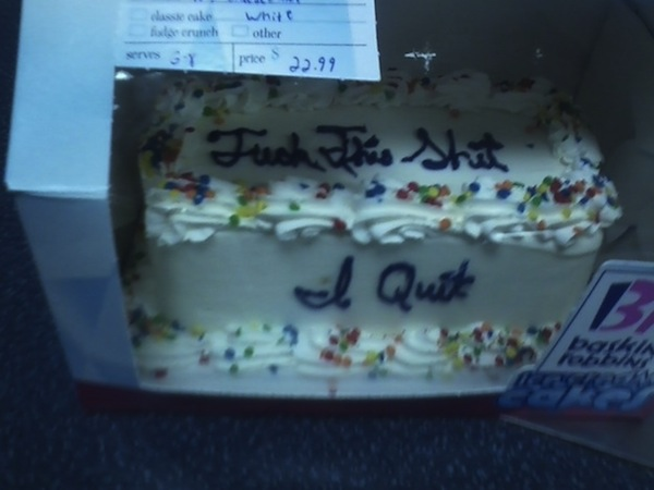 lol  resignation letters written out on cakes