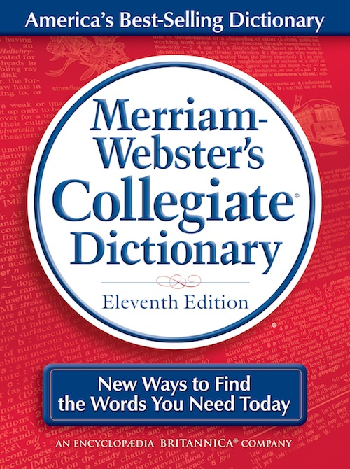 A Mash Up List Of New Words Has Been Added To Merriam Websters Collegiate Dictionary For 2012 Providing Revealing Look At American Culture According