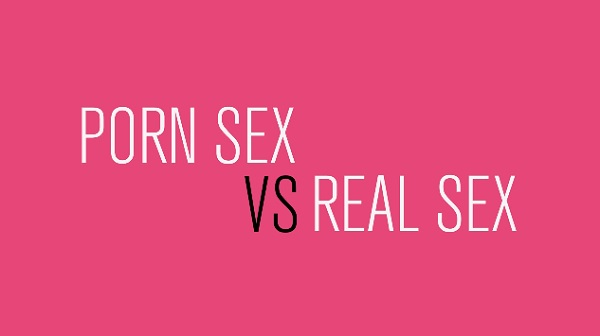 Porn Sex and Real Sex.
