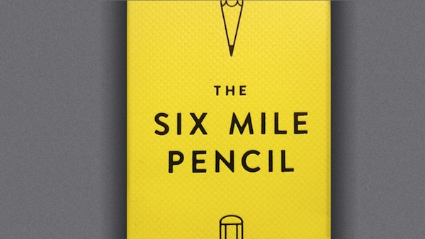The Six Mile Pencil