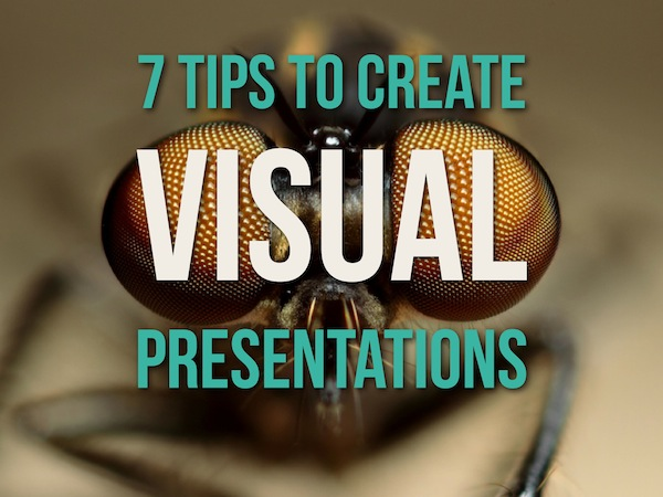 Tips On How To Create Great Visual Presentations