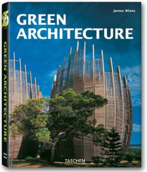 Green Architecture on Taschen Presents  Green Architecture New Book Release   Designtaxi Com